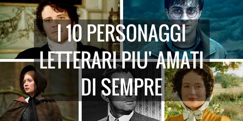 I 10 personaggi letterari più amati di sempre