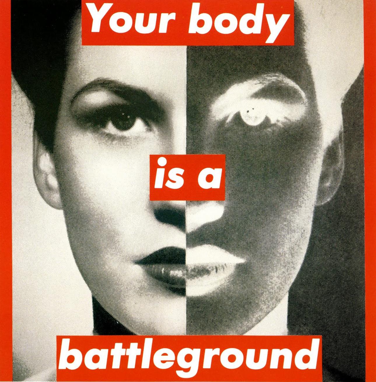 10.barbara-kruger-your-body-is-a-battleground-19891