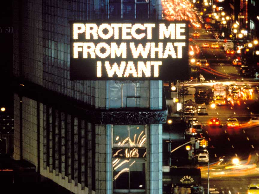 11.jenny-holzer-protect-me-from-what-i-want