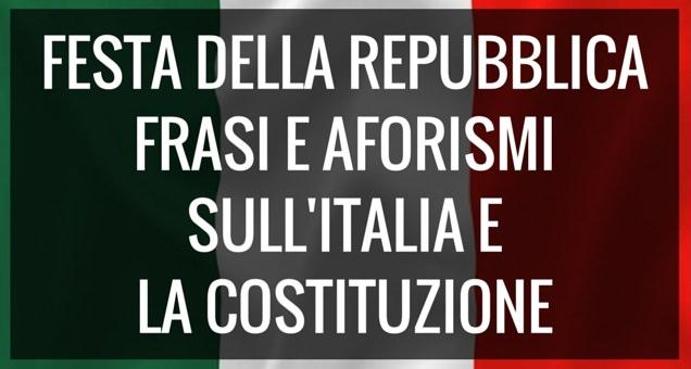 Festa Della Repubblica Ecco Gli Aforismi Dedicati All
