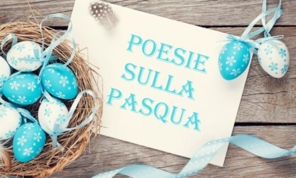 Pasqua Le Poesie Più Celebri Dedicate Alla Festività