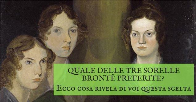 Quale delle tre sorelle Brontë preferite? Ecco cosa rivela di voi questa scelta