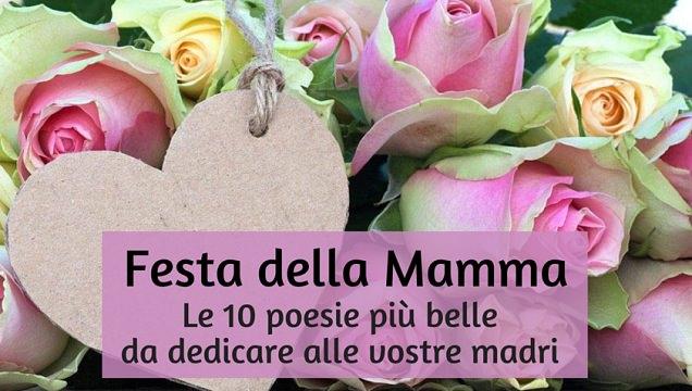 Festa Della Mamma Le 10 Poesie Più Belle Da Dedicare A Vostra Madre
