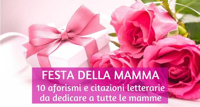 Festa Della Mamma Le Frasi E Gli Aforismi Da Dedicare
