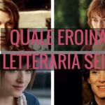 Quale eroina letteraria sei? Scoprilo con questo test