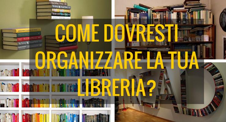 Come dovresti organizzare la tua libreria? Scoprilo con questo test