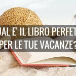 Qual è il libro perfetto per le tue vacanze? Scoprilo con questo test