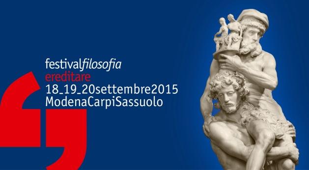 Tre giorni consecutivi consacrati alla Filosofia: da venerdì 18  a domenica 20  settembre 2015,  fra  Modena, Sassuolo e Carpi  avrà luogo  la quindicesima  edizione  del  Festival della Filosofia