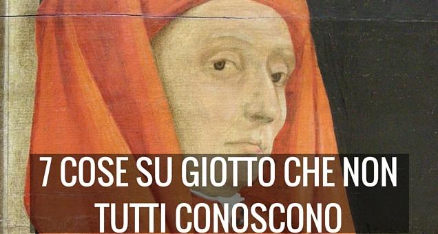 Giotto, 7 cose che non tutti conoscono