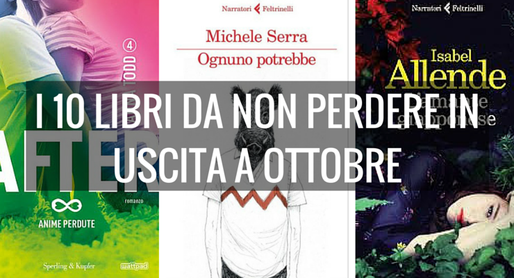 I 10 libri da leggere in uscita a ottobre