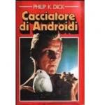"""""""Il cacciatore di androidi"""", una distopia coinvolgente"""