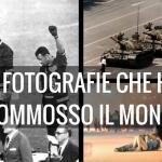 LE 10 FOTOGRAFIE CHE HANNO COMMOSSO IL MONDO