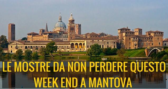 Le mostre da non perdere questo week end a Mantova