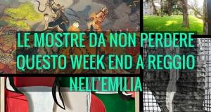 LE MOSTRE DA NON PERDERE QUESTO WEEK END A REGGIO NELL'EMILIA