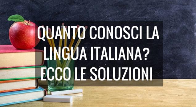Quanto conosci la lingua italiana? Ecco le soluzioni del test