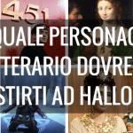 Da quale personaggio letterario dovresti travestirti ad Halloween? Scoprilo con questo test