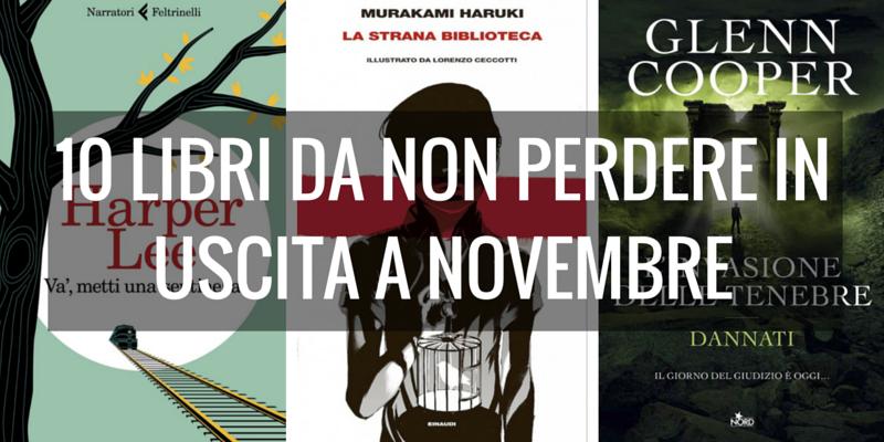10 libri da non perdere in uscita a novembre