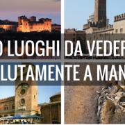 Mantova, 10 luoghi assolutamente da vedere