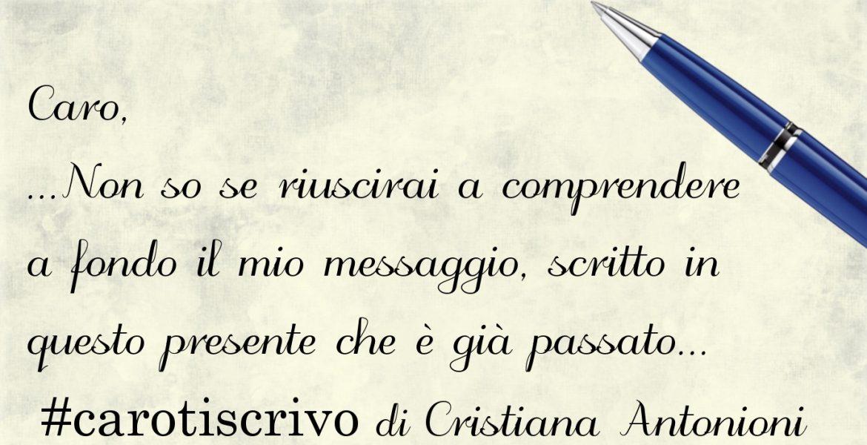 Lettera d'addio di Cristiana Antonioni