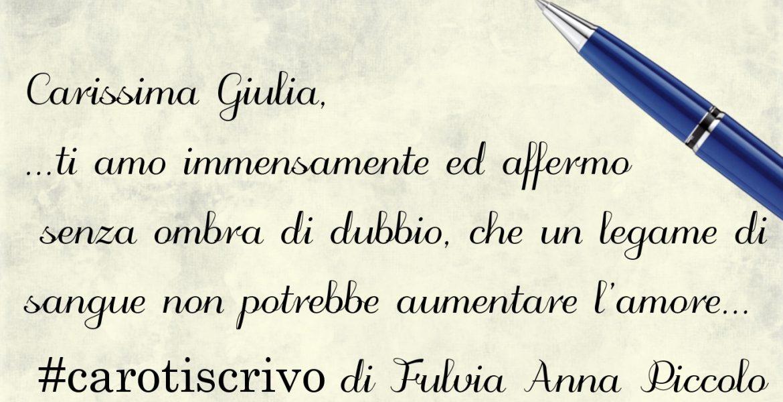 Lettera di Fulvia Anna Piccolo a Giulia