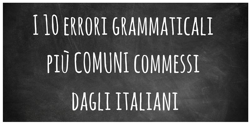 I 10 errori grammaticali più comuni commessi dagli italiani