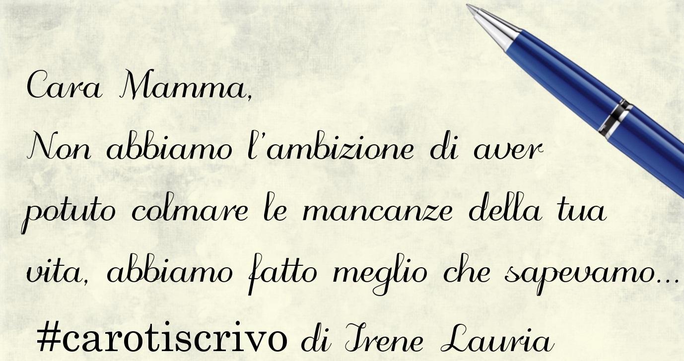 Lettera di Irene Lauria alla mamma