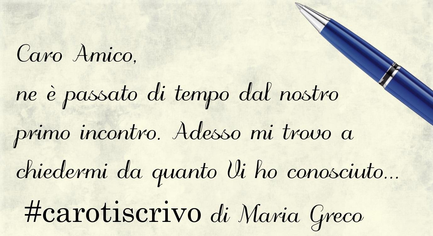 Lettera di Maria Greco ad un amico