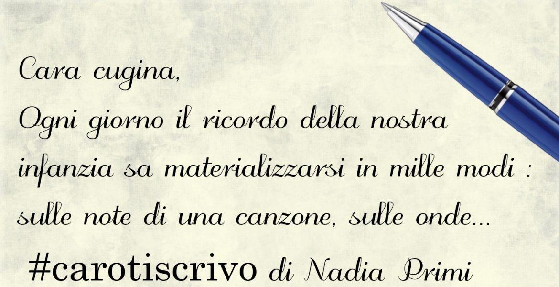 Lettera di Nadia Primi alla cugina