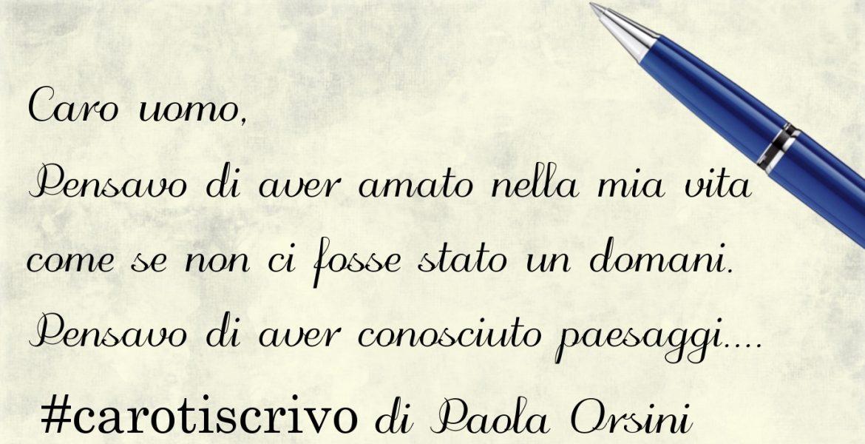 Lettera ad un uomo di Paola Orsini