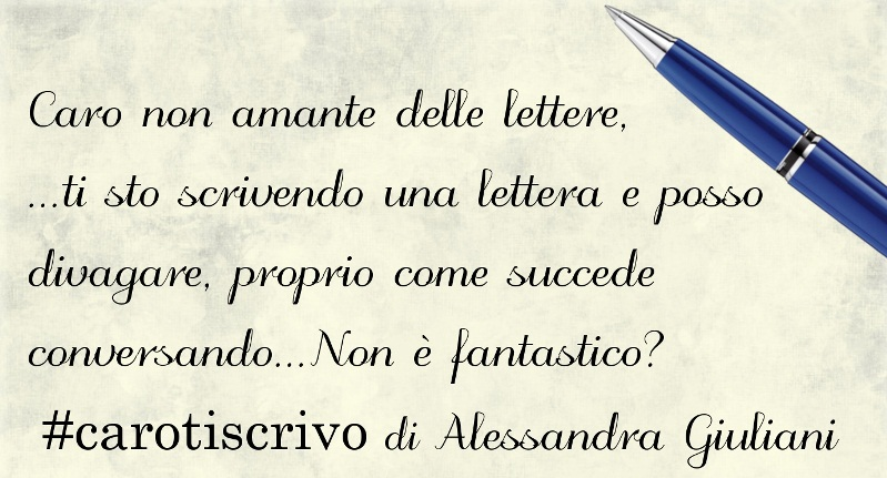 Lettera di Alessandra Giuliani a un non amante delle lettere