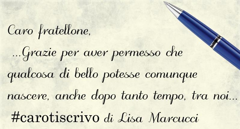 Lettera di Lisa Marcucci al fratello
