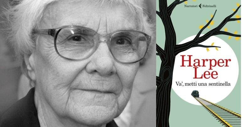 """Arriva in libreria """"Va', metti una sentinella"""", il romanzo ritrovato di Harper Lee"""