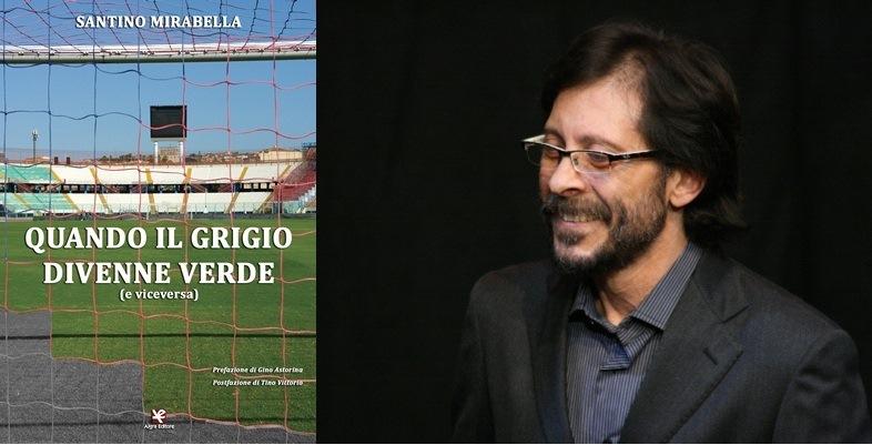 Il calcio dal verde al grigio nell'ultimo libro di Santino Mirabella