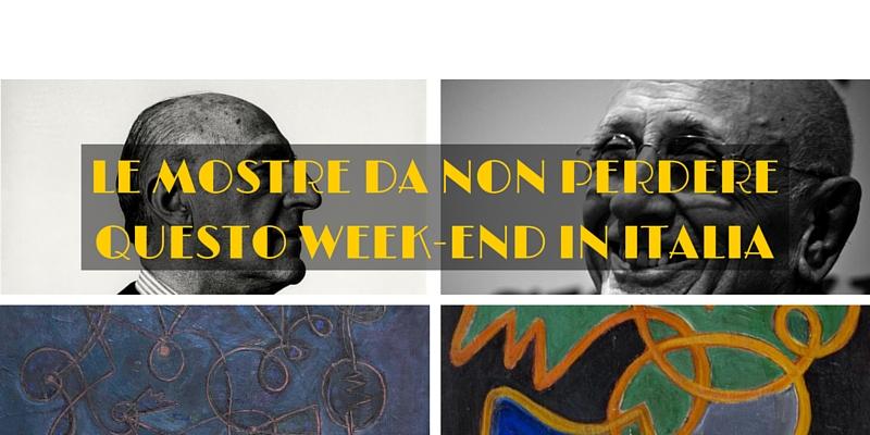 LE MOSTRE DA NON PERDERE QUESTO WEEK END IN ITALIA
