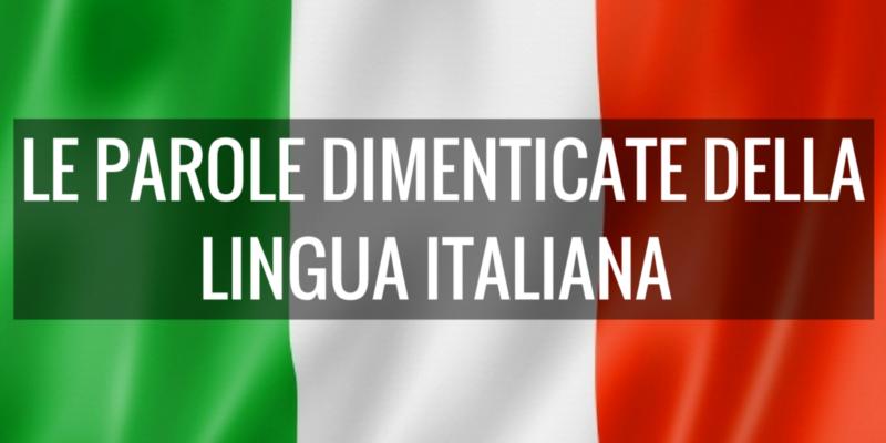 Le parole dimenticate della lingua italiana