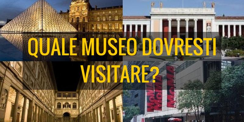Avete mai deciso di visitare un museo in base alle vostre caratteristiche caratteriali?