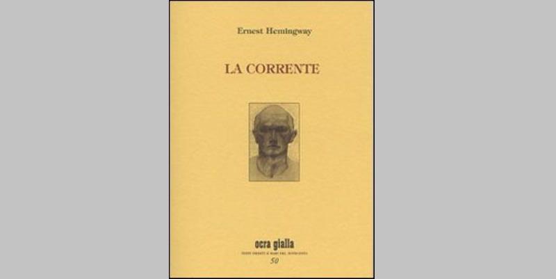 """""""La corrente e Incroci"""", una panoramica sulla letteratura di Hemingway"""