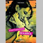 """""""Professione Mamma"""", un dietro le quinte dell'esperienza genitoriale"""