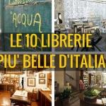 Le 10 librerie più belle d'Italia da visitare almeno una volta nella vita