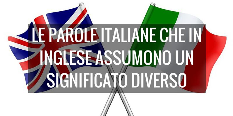 10 parole italiane che in inglese assumono un significato diverso