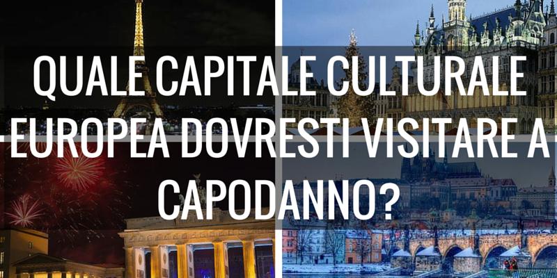 Quale capitale culturale europea dovresti visitare a capodanno? Scoprilo con questo test !