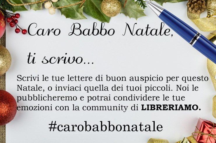 """""""Caro Babbo Natale, ti scrivo"""", la campagna social per condividere i vostri buoni auspici durante le festività. Scrivi questo Natale le tue lettere"""