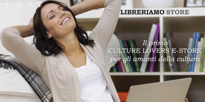 Nasce Libreriamo Store, il primo culture lovers e-store dedicato a chi ama i libri e la cultura