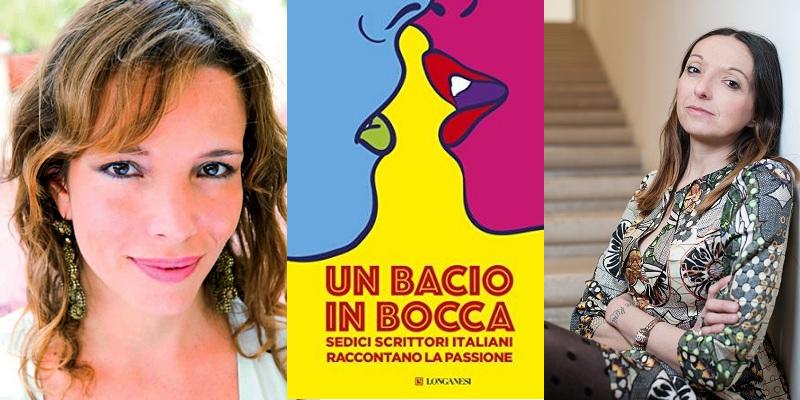 """Annarita Briganti e Simona Sparaco raccontano """"Un bacio in bocca"""", il libro che racconta la passione"""