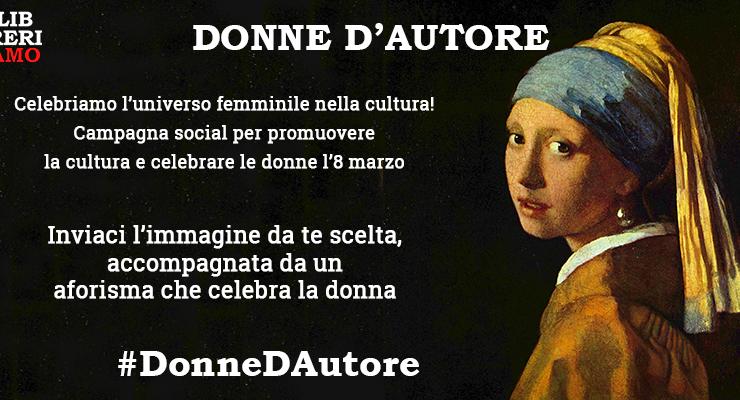 """Parte """"Donne d'autore"""", la campagna social per celebrare l'universo femminile attraverso la cultura"""