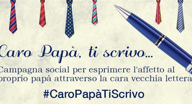 """""""Caro Papà, ti scrivo"""", la campagna social per esprimere l'affetto al proprio papà attraverso la cara vecchia lettera"""