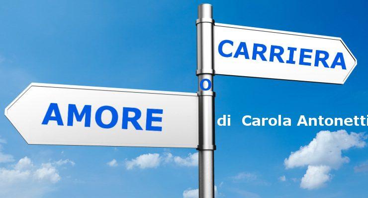 Amore o carriera? - di Carola Antonetti