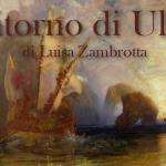 Il ritorno di Ulisse - di Luisa Zambrotta