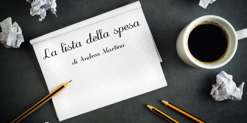 La lista della spesa – di Andrea Martina