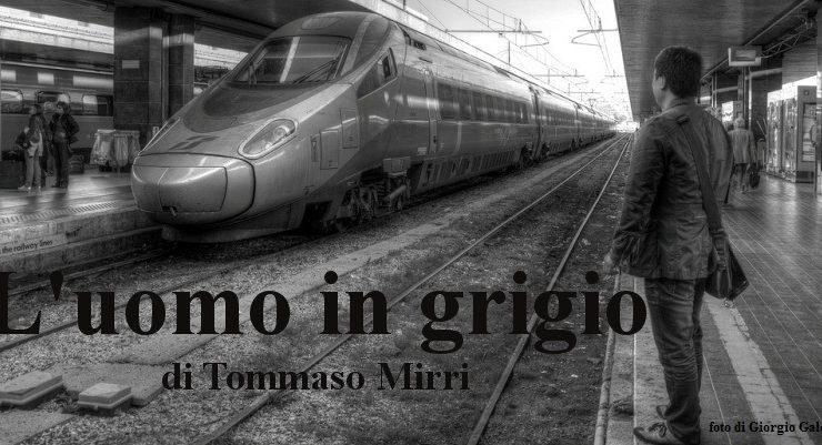 L'uomo in grigio - di Tommaso Mirri